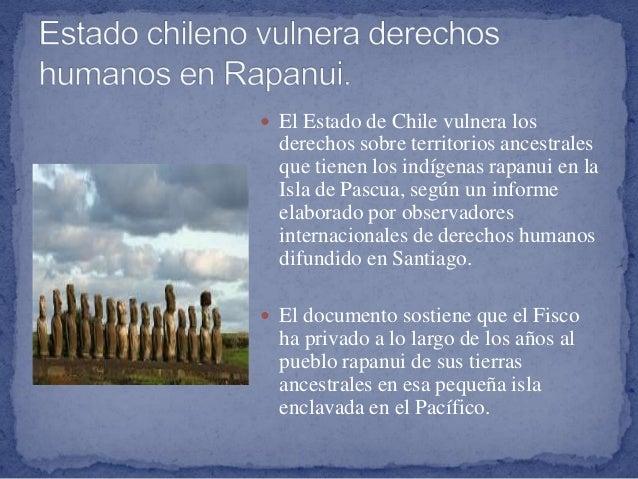  El Estado de Chile vulnera los derechos sobre territorios ancestrales que tienen los indígenas rapanui en la Isla de Pas...