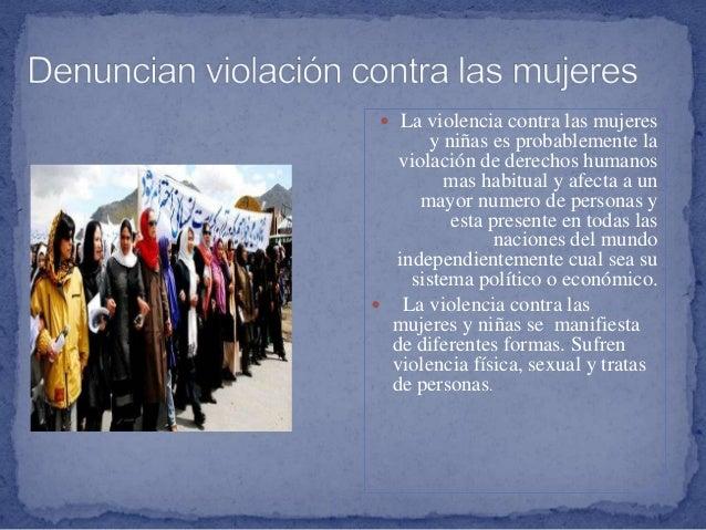  La violencia contra las mujeres y niñas es probablemente la violación de derechos humanos mas habitual y afecta a un may...