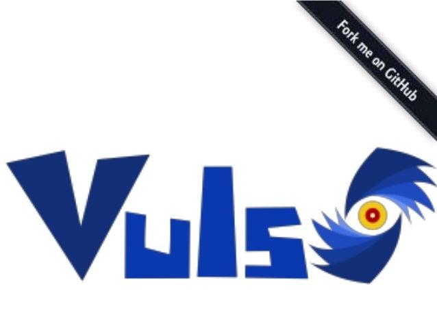 - 11 -Copyright ©2016 by Future Architect, Inc. Japan 潜在する脆弱性と該当サーバを可視化 定期実行で対策漏れがなくなる Vuls概要 管理対象システム ソフトウェア 情報 脆弱性 情報 ...