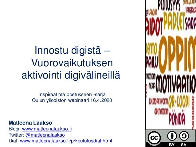 Matleena Laakso Blogi: www.matleenalaakso.fi Twitter: @matleenalaakso Diat: www.matleenalaakso.fi/p/koulutusdiat.html Inno...