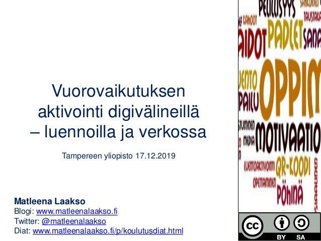 Matleena Laakso Blogi: www.matleenalaakso.fi Twitter: @matleenalaakso Diat: www.matleenalaakso.fi/p/koulutusdiat.html Vuor...
