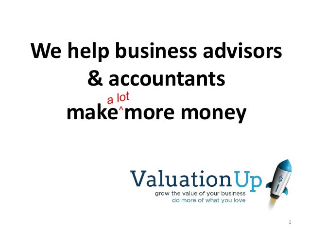 We help business advisors & accountants make more money 1 ^