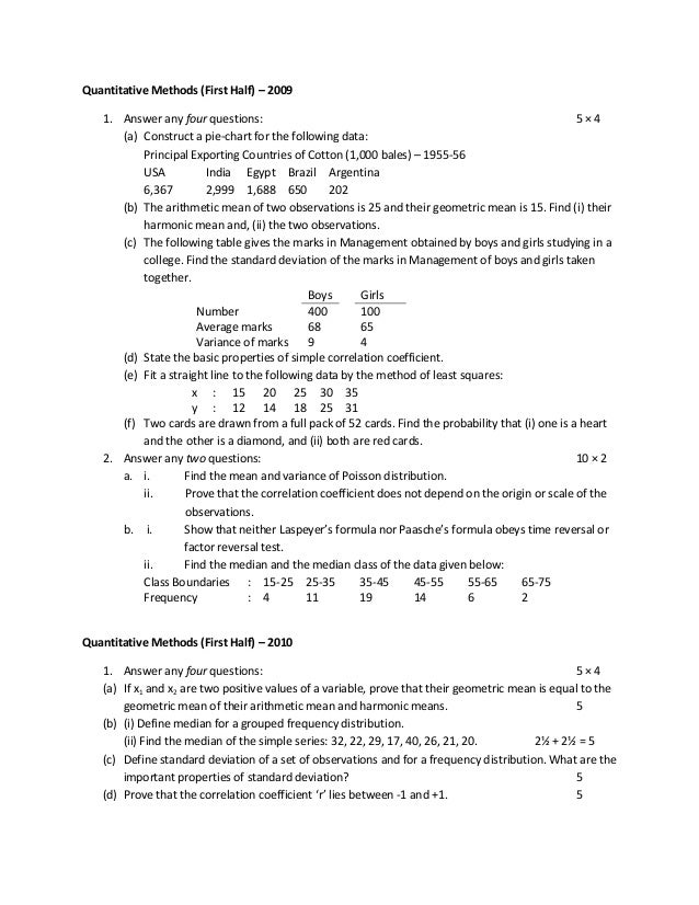 Quantitative Methods (First Half) – 2009 1. Answer any four questions: 5 × 4 (a) Construct a pie-chart for the following d...