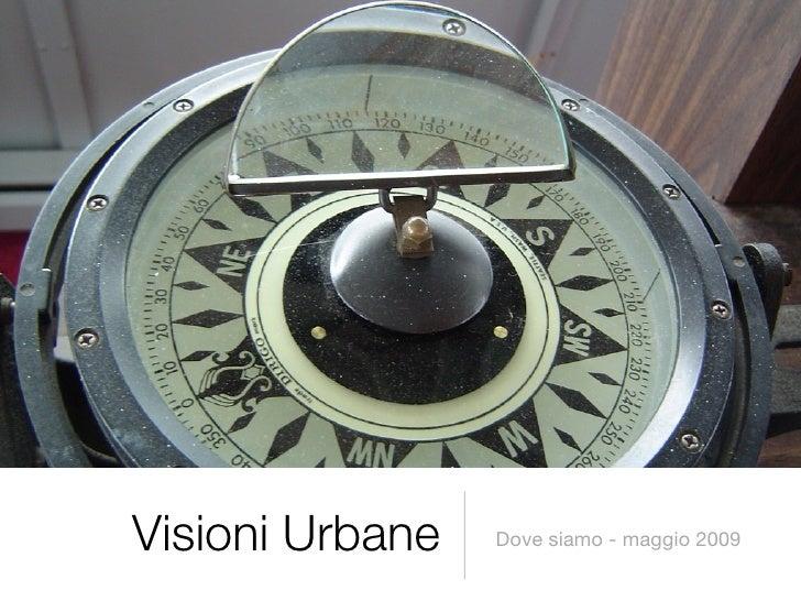 Visioni Urbane   Dove siamo - maggio 2009