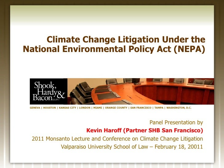 Climate Change Litigation Under the National Environmental Policy Act (NEPA) Panel Presentation by Kevin Haroff (Partner S...