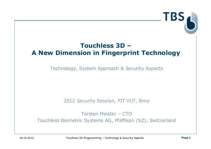 Touchless 3D –        A New Dimension in Fingerprint Technology                  Technology, System Approach & Security As...