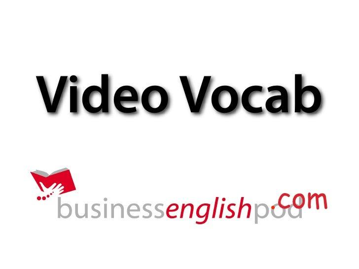 Video Vocab         .com            Text