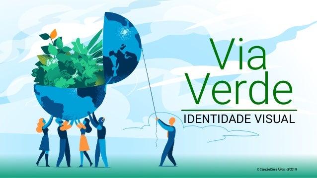 Via VerdeIDENTIDADE VISUAL © Claudio Diniz Alves - 3/2019