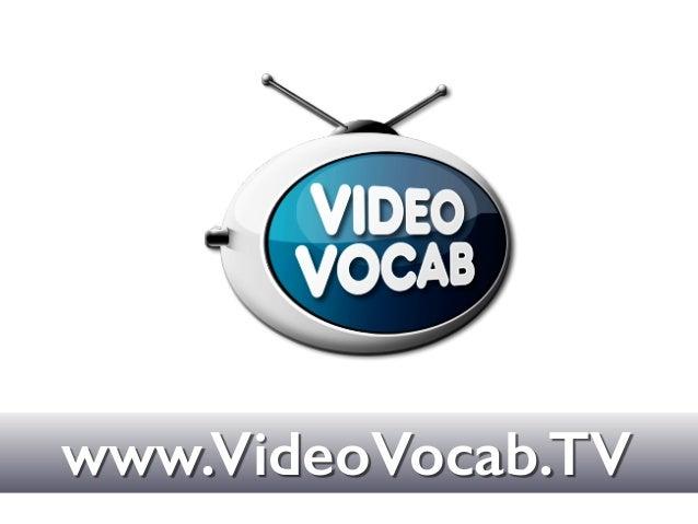 www.VideoVocab.TV Text