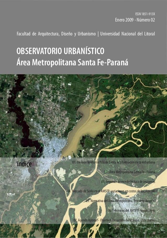 ISSN 1851-913X Enero 2009 - Número 02 índice 01. DivisiónTerritorial Pcia.de Santa Fe y formación de la red urbana 02. Áre...