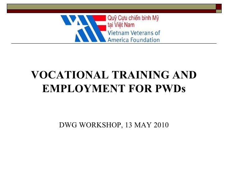 VOCATIONAL TRAINING AND EMPLOYMENT FOR PWDs DWG WORKSHOP, 13 MAY 2010