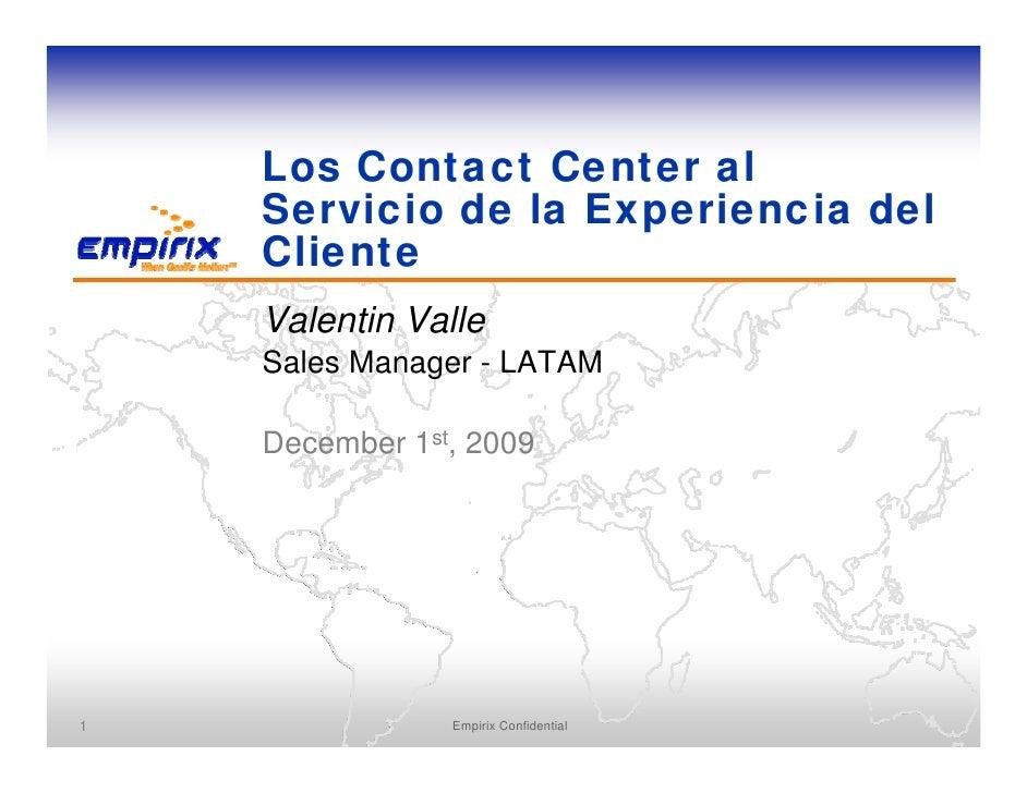 Los Contact Center al     Servicio de la Experiencia del     Cliente     Valentin Valle     Sales Manager - LATAM      Dec...