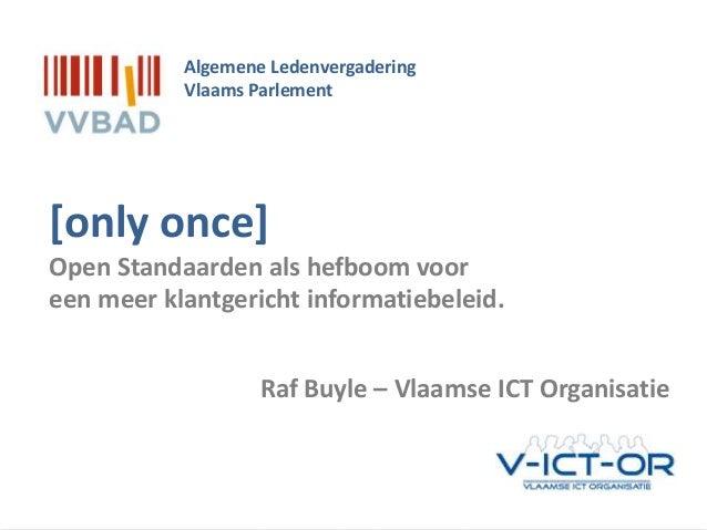 OSLO   Open Standaarden voor Lokale Overheden [only once] Open Standaarden als hefboom voor een meer klantgericht informat...