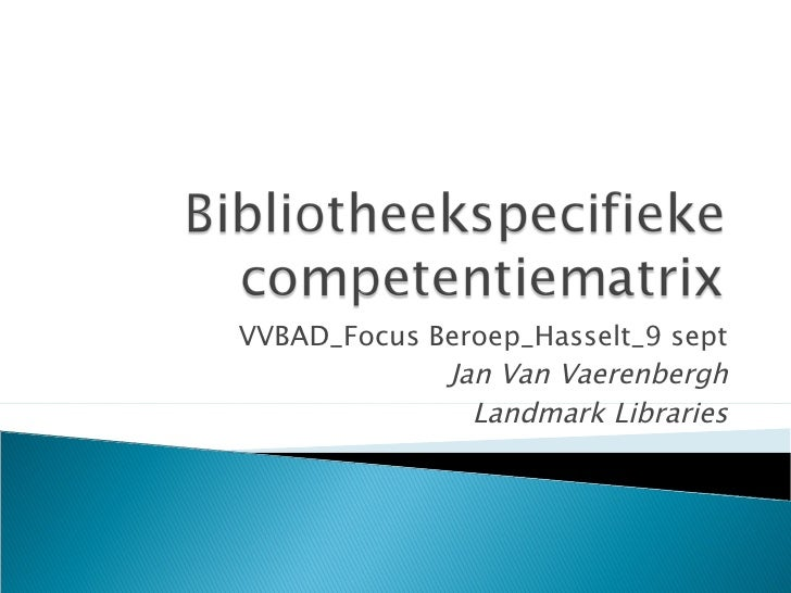 VVBAD_Focus Beroep_Hasselt_9 sept Jan Van Vaerenbergh Landmark Libraries