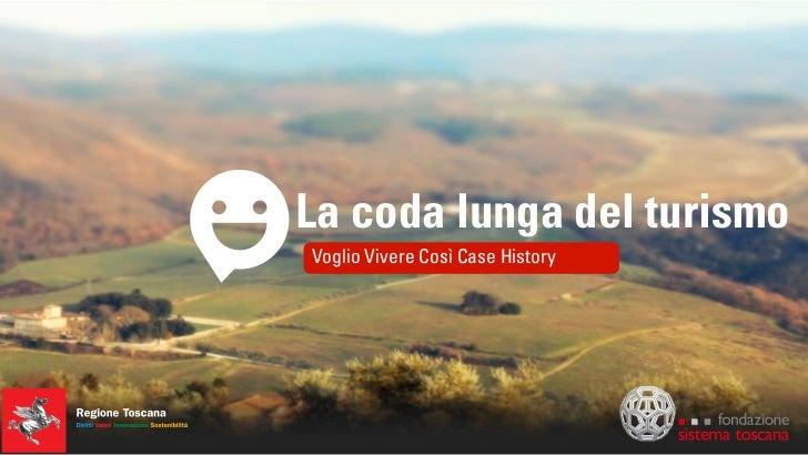 La coda lunga del turismoVoglio Vivere Così Case History