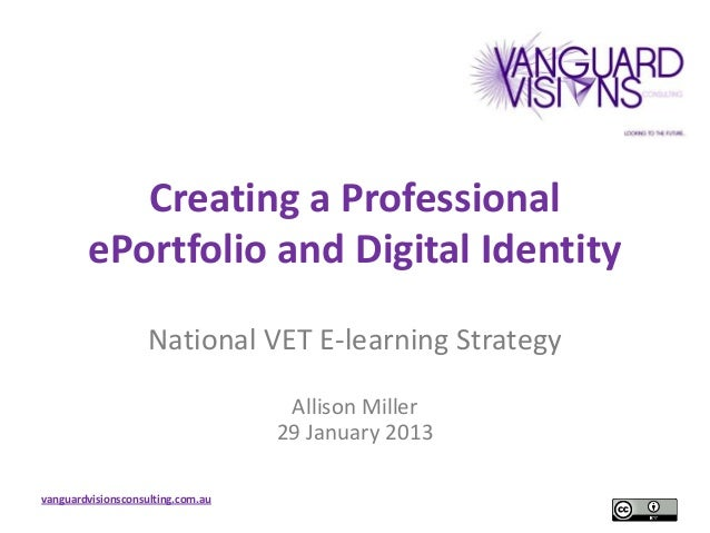 Creating a Professional        ePortfolio and Digital Identity                    National VET E-learning Strategy        ...