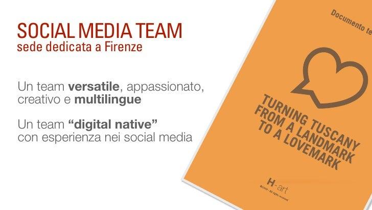 SOCIAL MEDIA TEAM sede dedicata a Firenze   Un team costruito attraverso un processo di selezione creativa e basata sugli ...