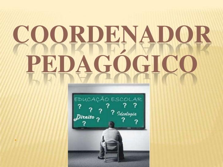 O coordenador Pedagógico e os problemas Comportamentais