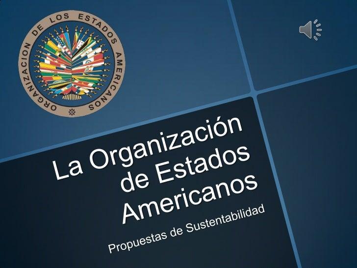 OEA                Origen               ObjetivoConferencia                          Orden deinternacional            1889...