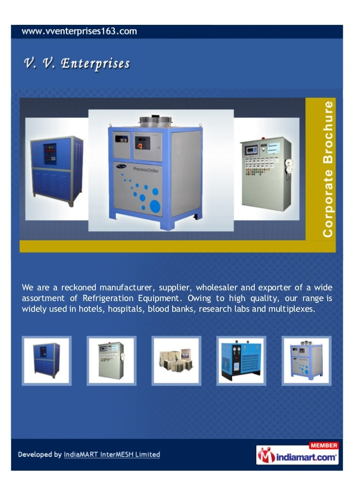 We are a reckoned manufacturer, supplier, wholesaler and exporter of a wideassortment of Refrigeration Equipment. Owing to...