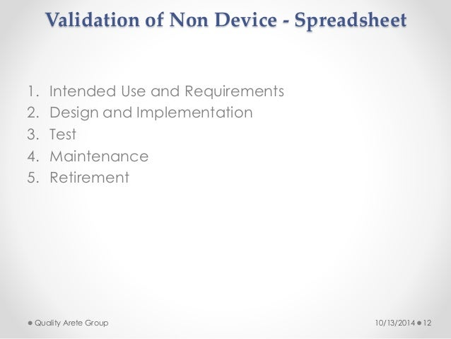 Validation of Non Device - Spreadsheet  1. Intended Use and Requirements  2. Design and Implementation  3. Test  4. Mainte...