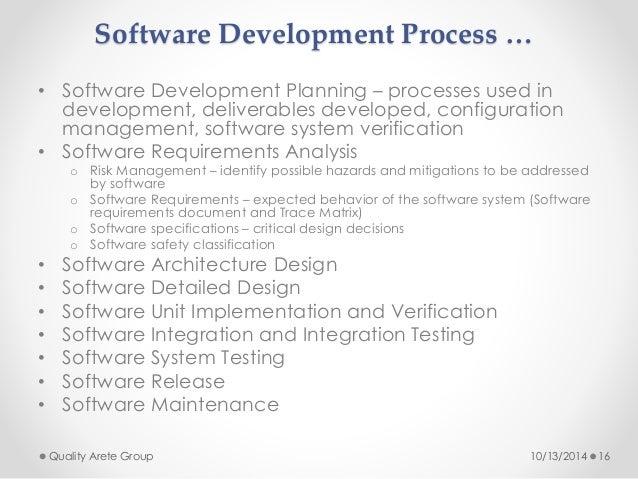 Software Development Process …  • Software Development Planning – processes used in  development, deliverables developed, ...