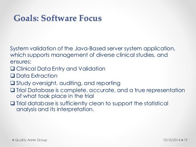 Goals: Software Focus  System validation of the Java-Based server system application,  which supports management of divers...