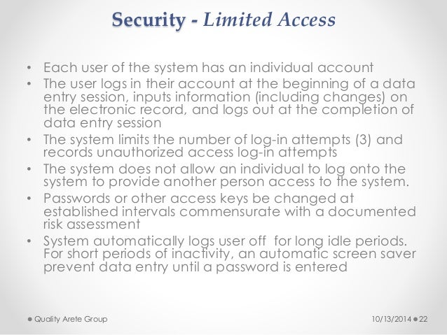 Security - Limited Access  • Each user of the system has an individual account  • The user logs in their account at the be...