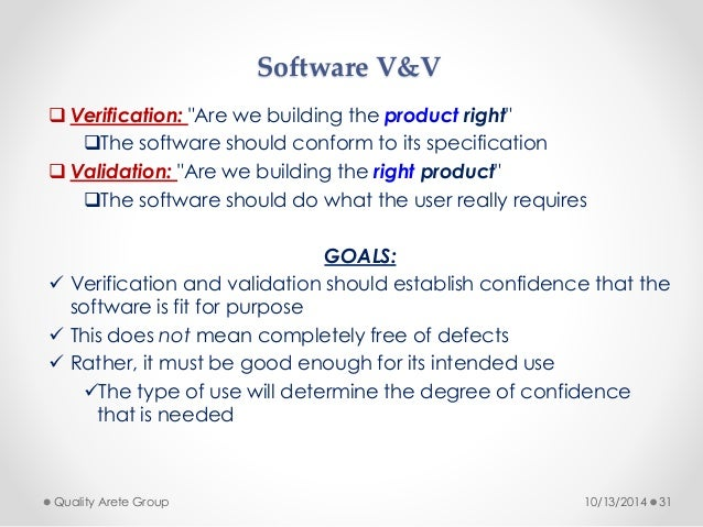 """Software V&V   Verification: """"Are we building the product right""""  The software should conform to its specification   Va..."""