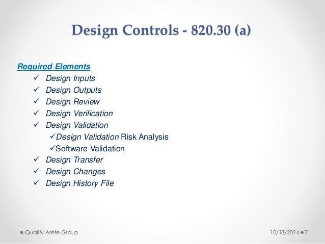 Design Controls - 820.30 (a)  Required Elements   Design Inputs   Design Outputs   Design Review   Design Verification...