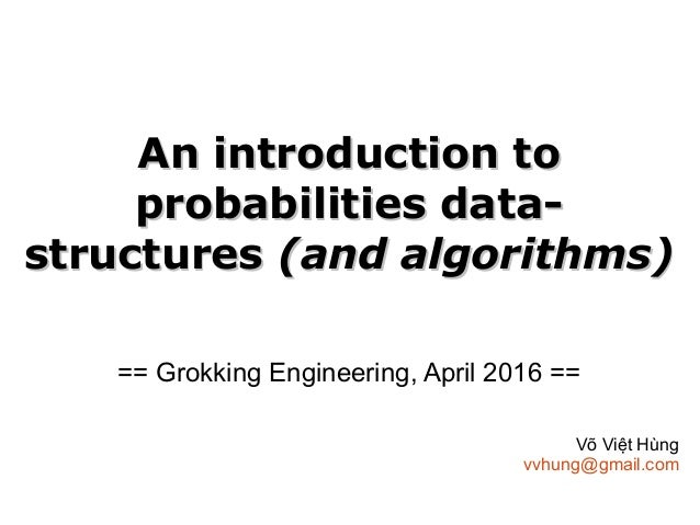 An introduction toAn introduction to probabilities data-probabilities data- structuresstructures (and algorithms)(and algo...