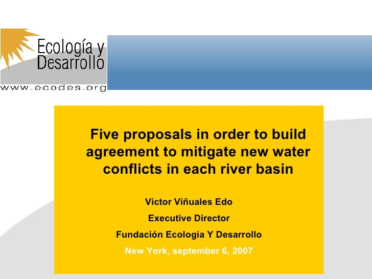 www.ecodes.org <ul><ul><li>Five proposals in order to build agreement  to mitigate new water conflicts in each river basin...