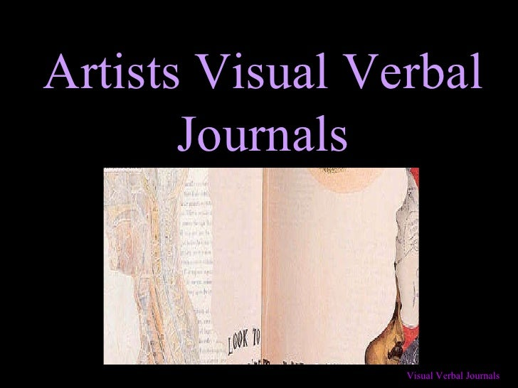 Artists Visual Verbal Journals