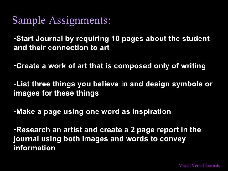 Sample Assignments: <ul><li>Start Journal by requiring 10 pages about the student and their connection to art  </li></ul><...
