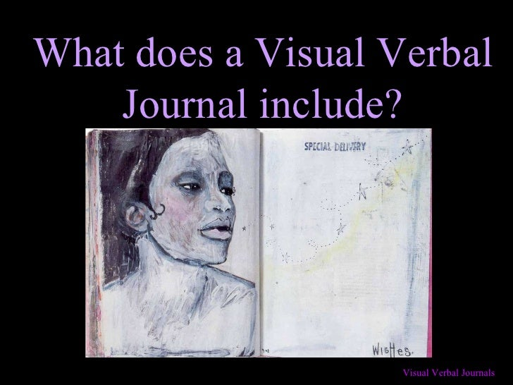 What does a Visual Verbal Journal include?