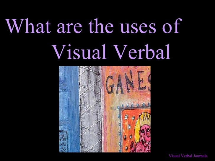 What are the uses of  Visual Verbal Journals?
