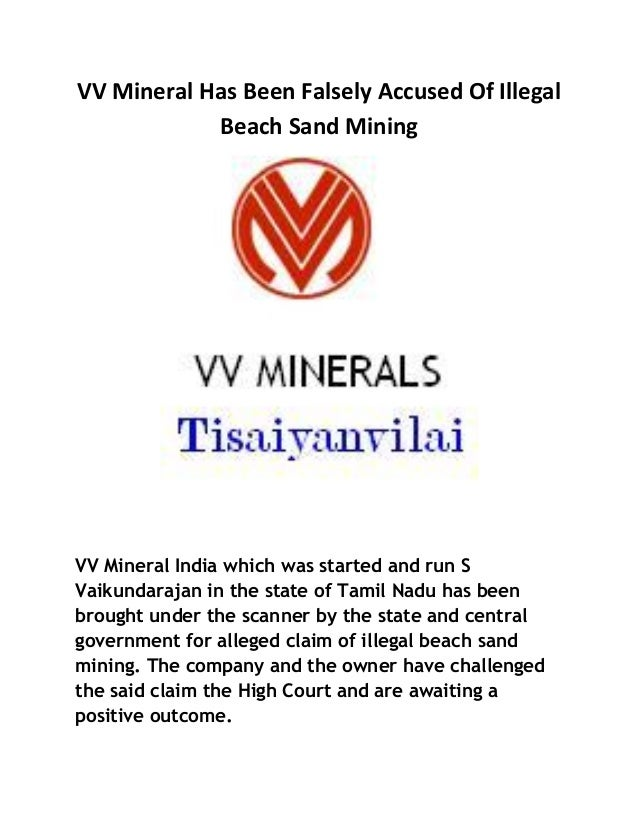 VV Mineral Has Been Falsely Accused Of Illegal Beach Sand Mining VV Mineral India which was started and run S Vaikundaraja...