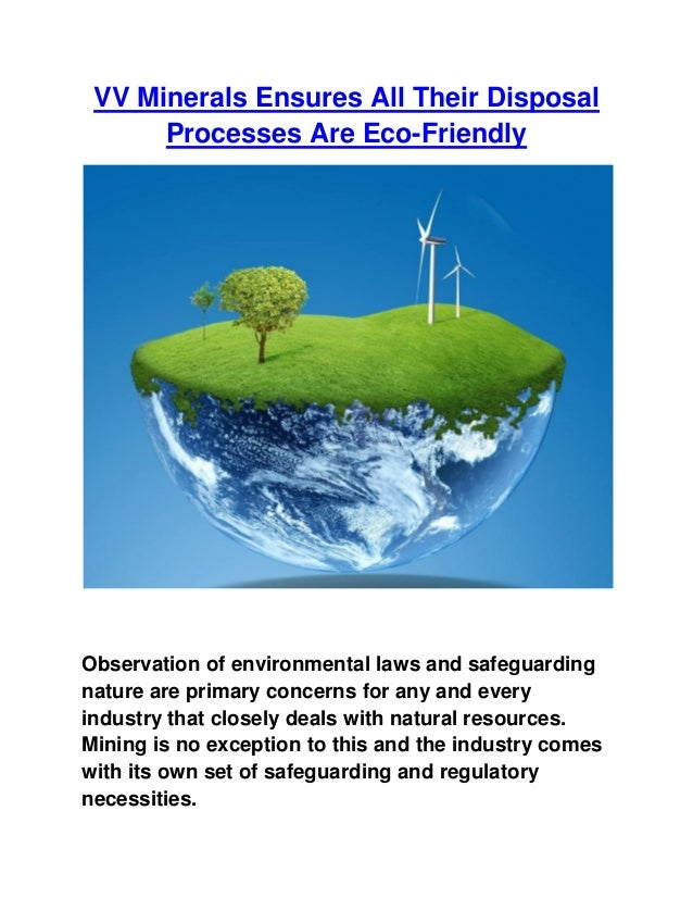 VV Minerals Ensures All Their Disposal Processes Are Eco-Friendly Observation of environmental laws and safeguarding natur...