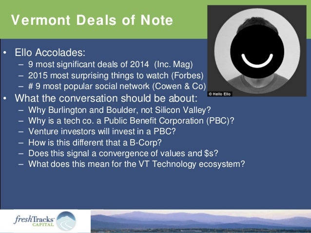• Ello Accolades: – 9 most significant deals of 2014 (Inc. Mag) – 2015 most surprising things to watch (Forbes) – # 9 most...