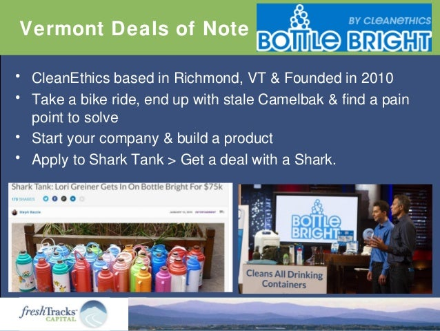 Vermont Deals of Note • CleanEthics based in Richmond, VT & Founded in 2010 • Take a bike ride, end up with stale Camelbak...