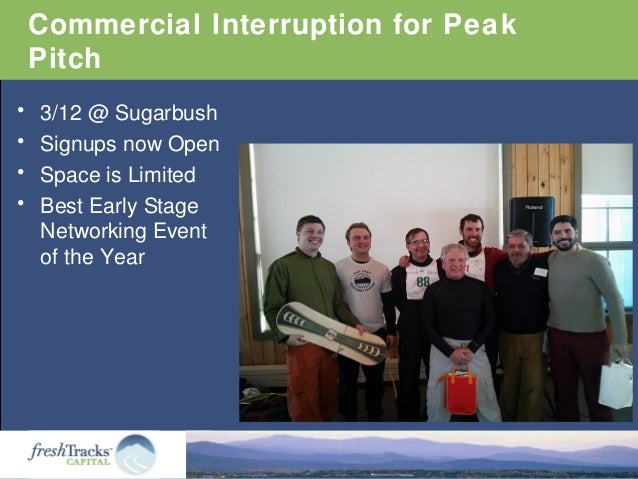 Commercial Interruption for Peak Pitch • 3/12 @ Sugarbush • Signups now Open • Space is Limited • Best Early Stage Network...