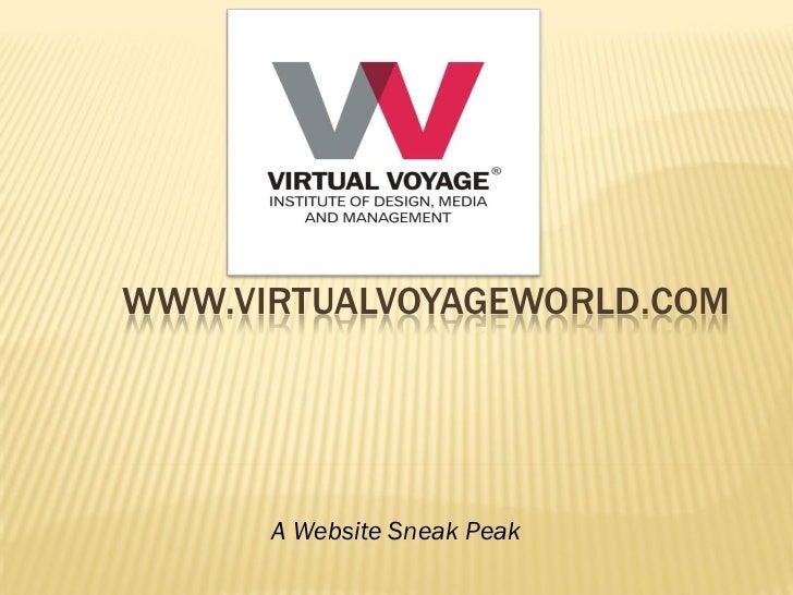 WWW.VIRTUALVOYAGEWORLD.COM      A Website Sneak Peak
