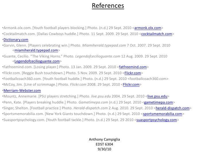 References<br /><ul><li>Armonk.olx.com. [Youth football players blocking.] Photo. (n.d.) 29 Sept. 2010 <armonk.olx.com>