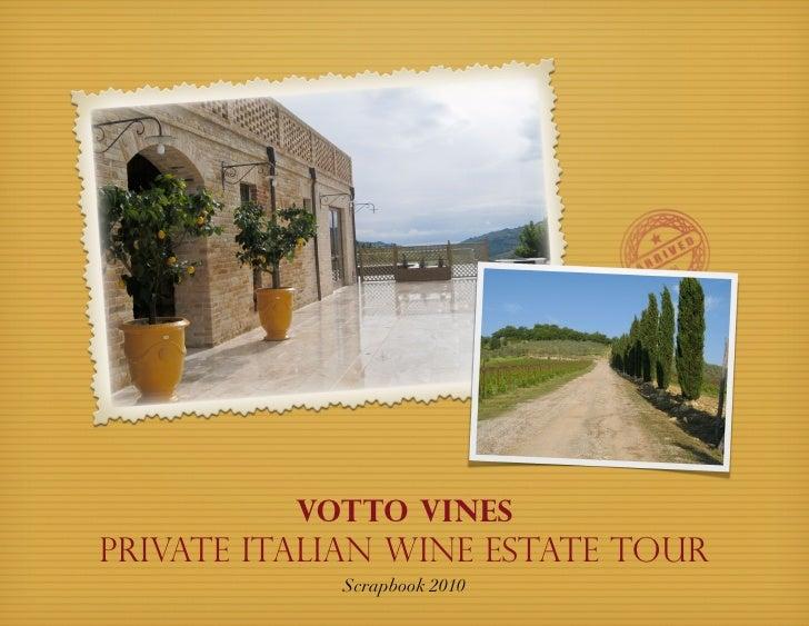 Votto VinesPrivate Italian Wine Estate Tour            Scrapbook 2010