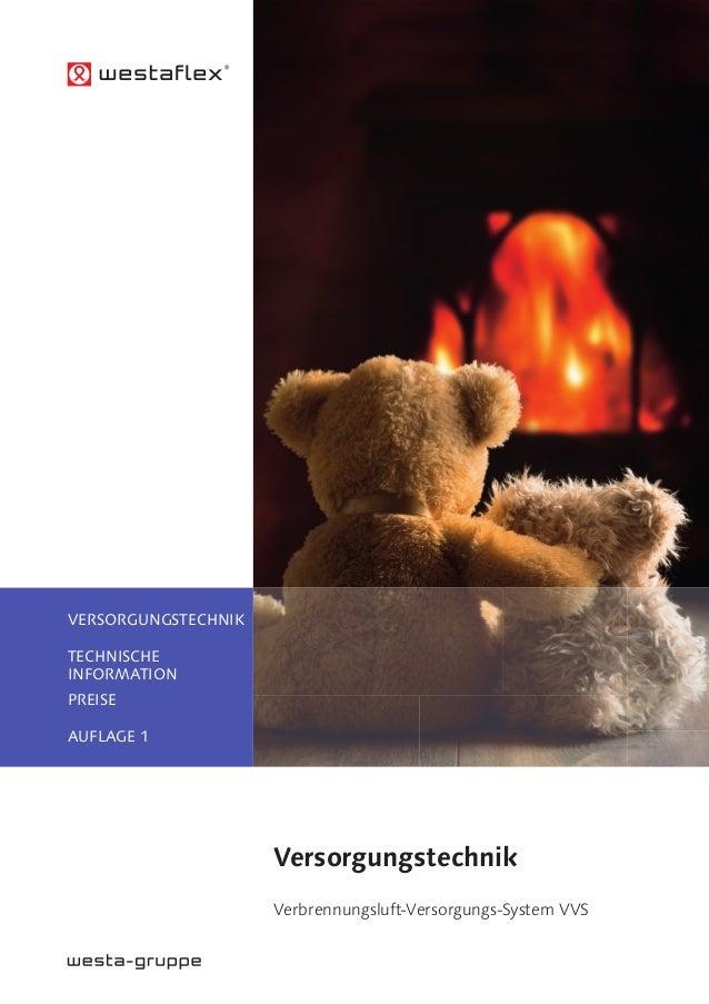 Versorgungstechnik Verbrennungsluft-Versorgungs-System VVS TECHNISCHE INFORMATION PREISE VERSORGUNGSTECHNIK AUFLAGE 1