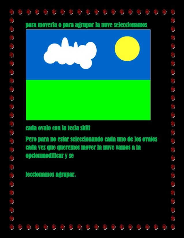 Luego de haber seleccionado agrupar la nuve, se volverauna sola, la cual podremos mover libremente sinnecesidad de selecci...