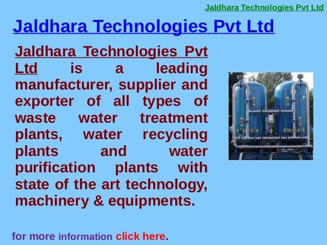 Jaldhara Technologies Pvt Ltd for more information click here. Jaldhara Technologies Pvt Ltd is a leading manufacturer, su...