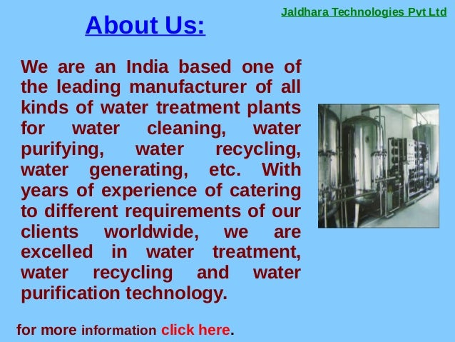 Jaldhara Technologies Pvt Ltd About Us: for more information click here. We are an India based one of the leading manufact...