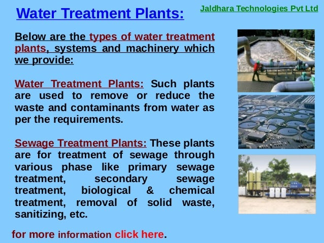 Jaldhara Technologies Pvt Ltd Water Treatment Plants: for more information click here. Below are the types of water treatm...