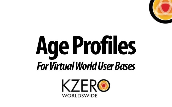 Age ProfilesFor Virtual World User Bases